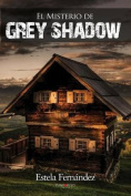 El Misterio de Grey Shadow [Spanish]