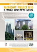 Planning and Control Using Microsoft Project 2010 and PMBOK Guide Fifth Edition