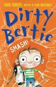 Dirty Bertie: Smash