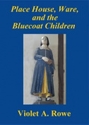 Place House, Ware, and the Bluecoat Children