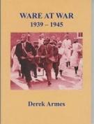 Ware at War 1939 - 1945