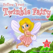 Follow Your Twinkle Fairy