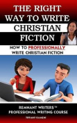 The Right Way to Write Christian Fiction