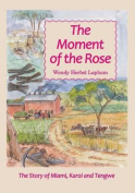 The Moment of the Rose