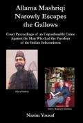 Allama Mashriqi Narrowly Escapes the Gallows
