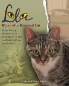 Lola: Diary of a Rescued Cat