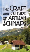 The Craft & Culture of Artisan Schnaps