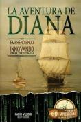 La Aventura de Diana. Emprendiendo E Innovando Contra Viento y Marea [Large Print] [Spanish]