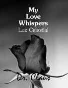 My Love Whispers Luz Celestial