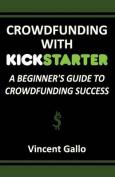 Crowdfunding with Kickstarter