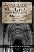 Vocabulario Antiguo de Palabras Muy Usadas En Pueblos Navarros de Tierra Estella [Spanish]