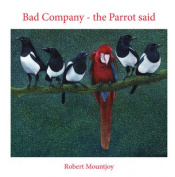 Bad Company - The Parrot Said