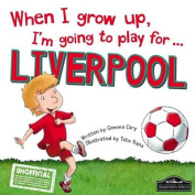 When I Grow Up, I'm Going to Play for ... Liverpool