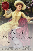 Into A Stranger's Arms/the Marriage Truce/Miss Winbolt and the Fortune Hunter