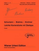 Schumann - Brahms - Kirchner: Easy Piano Pieces with Practising Tips