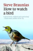 How To Watch A Bird (2Nd Ed)