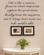 Life is like a camera focus on what's important, capture the good times, develop from the negatives, and if things don't work out, take another shot Vinyl Wall Decals Quotes Sayings Words Art Decor Lettering Vinyl Wall Art Inspirational Uplifting
