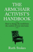 The Armchair Activist's Handbook