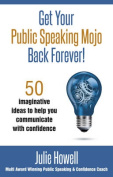 Get Your Public Speaking Mojo Back Forever!