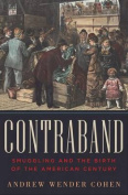 Contraband - Smuggling and the Birth of the American Century