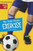 My Body Needs Exercise