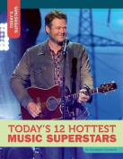 Today's 12 Hottest Music Superstars