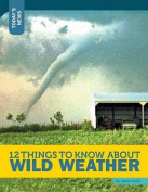 12 Things to Know about Wild Weather