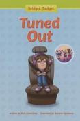 Tuned Out (Bridget Gadget)