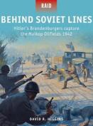 Behind Soviet Lines - Hitler's Brandenburgers Capture the Maikop Oilfields 1942