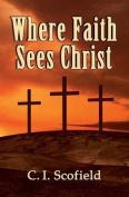 Where Faith Sees Christ