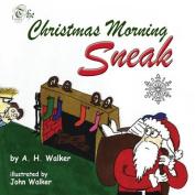 The Christmas Morning Sneak