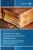 Bibleyskie Idei V Istorii Khristianskoy Tsivilizatsii [RUS]