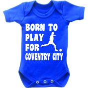 Born To Play Football For Coventry City Short Sleeved Baby Bodysuit Romper Vest Grow In Royal Blue & White Motif