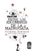 Entre Los Escombros de La Madrugada [Spanish]
