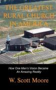 The Greatest Rural Church in America