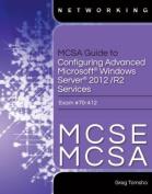 MCSE/MCSA Guide to Microsoft Windows Server 2012 Advanced Services Configuration, Exam 70-412