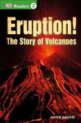 Eruption!: The Story of Volcanoes (DK Readers