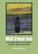 Mill Pond Joe