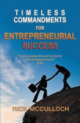 Timeless Commandments for Entrepreneurial Success