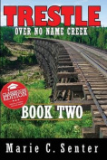 Trestle Over No Name Creek - Book Two