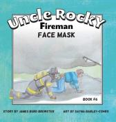 Uncle Rocky, Fireman #6 Face Mask