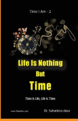 Life Is Nothing But Time