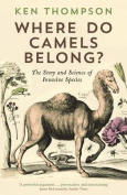 Where Do Camels Belong? The Science of Invasive Species