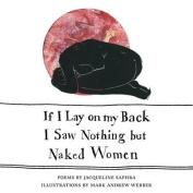 If I Lay on My Back I Saw Nothing but Naked Women