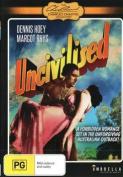 Uncivilised [Regions 1,4]