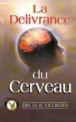 La Delivrance Du Cerveau [FRE]