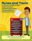 Rules and Tools for Parenting Children with Autism Spectrum and Related Disorders
