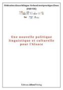 Une Nouvelle Politique Linguistique Et Culturelle Pour L'Alsace [FRE]