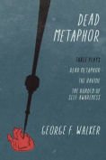 Dead Metaphor: Three Plays
