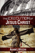 The Execution of Jesus Christ